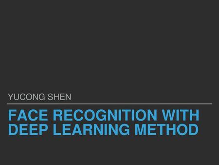 Deep face recognition Omkar M  Parkhi, Andrea Vedaldi, Andrew
