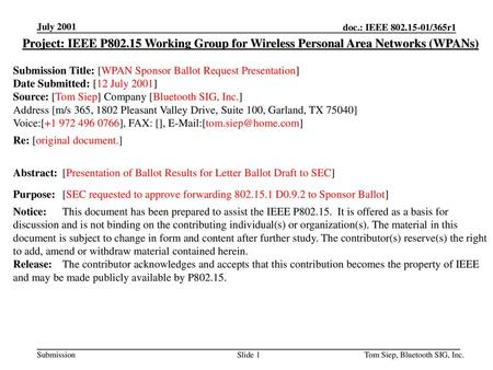 July 2001 doc.: IEEE 802.15-01/365r1 July 2001 Project: IEEE P802.15 Working Group for Wireless Personal Area Networks (WPANs) Submission Title: [WPAN.