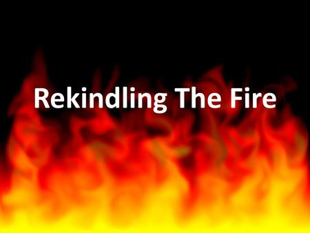 Rekindling the Fire Psalm 39: ppt video online download