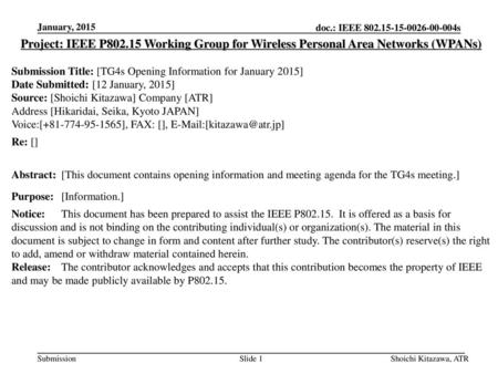 January, 2015 Project: IEEE P802.15 Working Group for Wireless Personal Area Networks (WPANs) Submission Title: [TG4s Opening Information for January 2015]