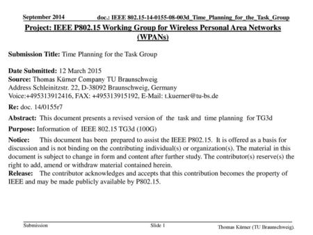 September 2014 Project: IEEE P802.15 Working Group for Wireless Personal Area Networks (WPANs) Submission Title: Time Planning for the Task Group Date.