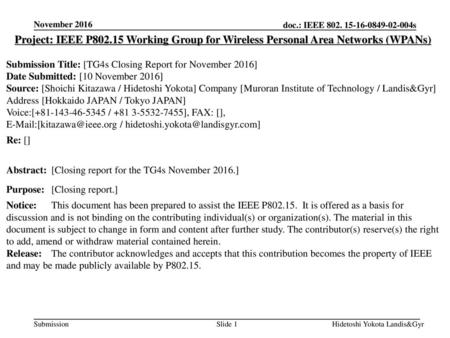 November 2016 Project: IEEE P802.15 Working Group for Wireless Personal Area Networks (WPANs) Submission Title: [TG4s Closing Report for November 2016]