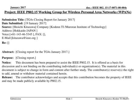 January 2017 Project: IEEE P802.15 Working Group for Wireless Personal Area Networks (WPANs) Submission Title: [TG4s Closing Report for January 2017] Date.