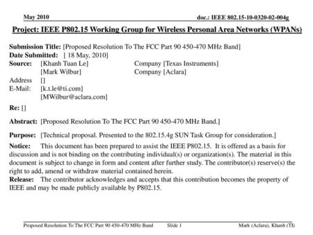 May 2010 Project: IEEE P802.15 Working Group for Wireless Personal Area Networks (WPANs) Submission Title: [Proposed Resolution To The FCC Part 90 450-470.