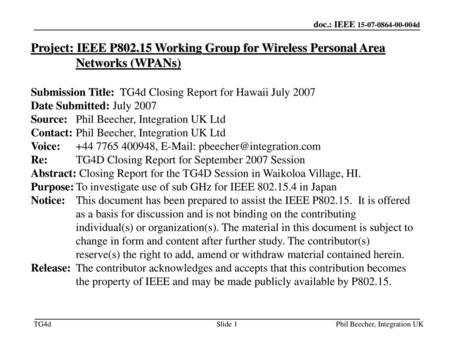November 18 Project: IEEE P802.15 Working Group for Wireless Personal Area Networks (WPANs) Submission Title: TG4d Closing Report for Hawaii July 2007.