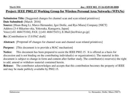 Project: IEEE P802.15 Working Group for Wireless Personal Area Networks (WPANs) Submission Title: [Suggested changes for channel scan and scan related.