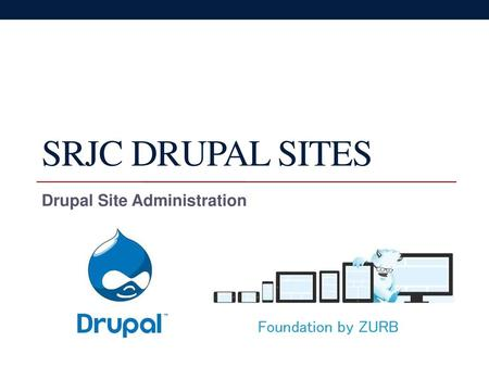 SRJC DRUPAL SITES Drupal Site Administration Foundation by