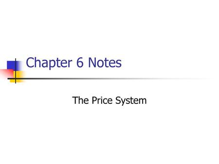 Chapter 6 Notes The Price System.