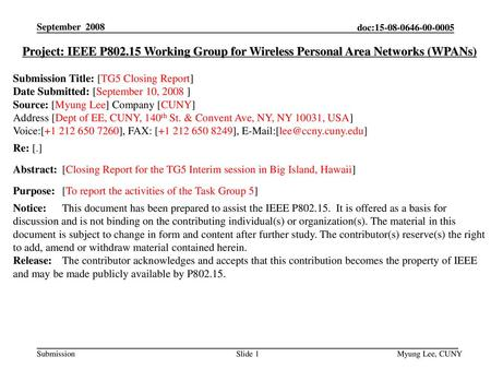 September 2008 Project: IEEE P802.15 Working Group for Wireless Personal Area Networks (WPANs) Submission Title: [TG5 Closing Report] Date Submitted: