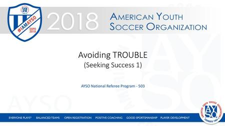 AYSO Region 18 Annual Coach Meeting - ppt download