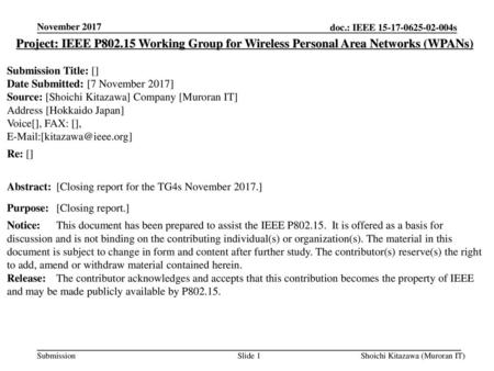 November 2017 Project: IEEE P802.15 Working Group for Wireless Personal Area Networks (WPANs) Submission Title: [] Date Submitted: [7 November 2017] Source: