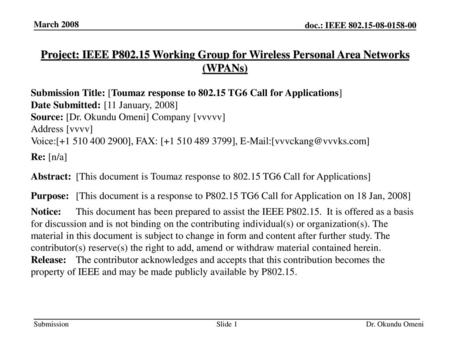 March 2008 Project: IEEE P802.15 Working Group for Wireless Personal Area Networks (WPANs) Submission Title: [Toumaz response to 802.15 TG6 Call for Applications]