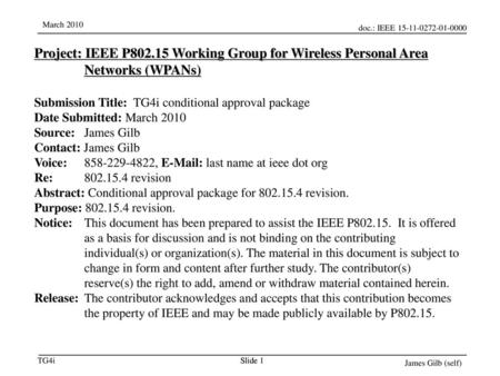 December 18 Project: IEEE P802.15 Working Group for Wireless Personal Area Networks (WPANs) Submission Title: TG4i conditional approval package Date Submitted: