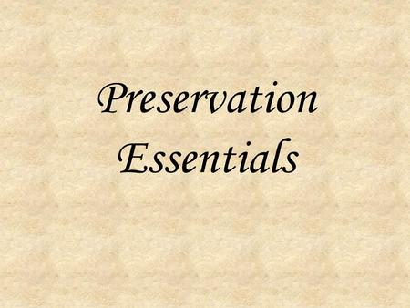 SCRAPBOOK PRESERVATION: PRESERVING THE OLD, CREATING THE NEW - ppt