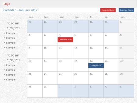Logo Calendar – January 2012 TO DO LIST 01/04/2012 Example TO DO LIST