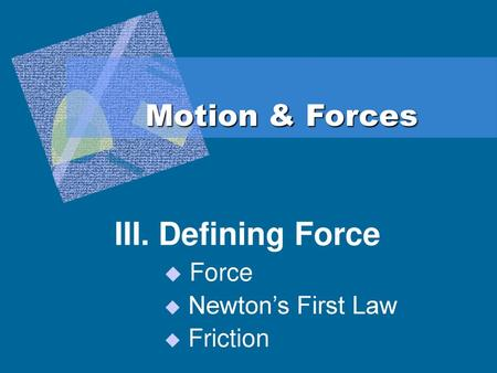 1  Net force and Newton's first law 2  Newton's second law 3