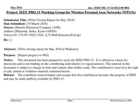 May 2016 Project: IEEE P802.15 Working Group for Wireless Personal Area Networks (WPANs) Submission Title: [TG4s Closing Report for May 2016] Date Submitted: