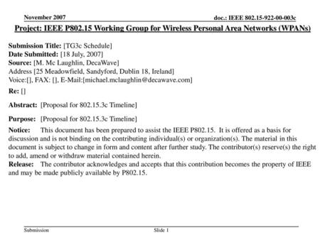 November 2007 Project: IEEE P802.15 Working Group for Wireless Personal Area Networks (WPANs) Submission Title: [TG3c Schedule] Date Submitted: [18 July,