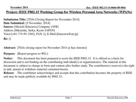 November 2014 Project: IEEE P802.15 Working Group for Wireless Personal Area Networks (WPANs) Submission Title: [TG4s Closing Report for November 2014]