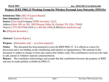 March 2005 doc.: IEEE 802.15-15-04-0551-00-001a March 2004 Project: IEEE P802.15 Working Group for Wireless Personal Area Networks (WPANs) Submission Title: