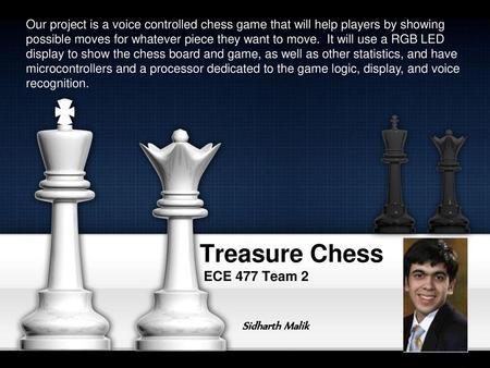 Treasure Chess ECE 477 Team 2 Parul Schroff Software Design