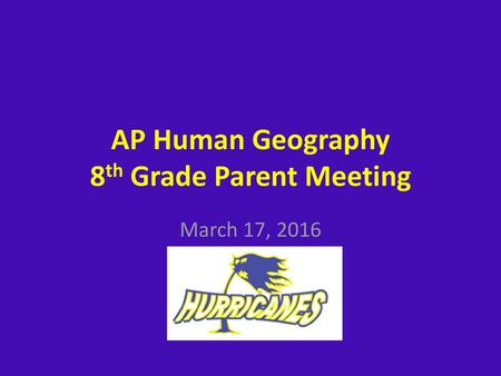AP Human Geography 8th Grade Parent Meeting Ppt Download