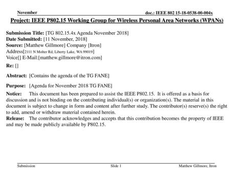 November Project: IEEE P802.15 Working Group for Wireless Personal Area Networks (WPANs) Submission Title: [TG 802.15.4x Agenda November 2018] Date Submitted: