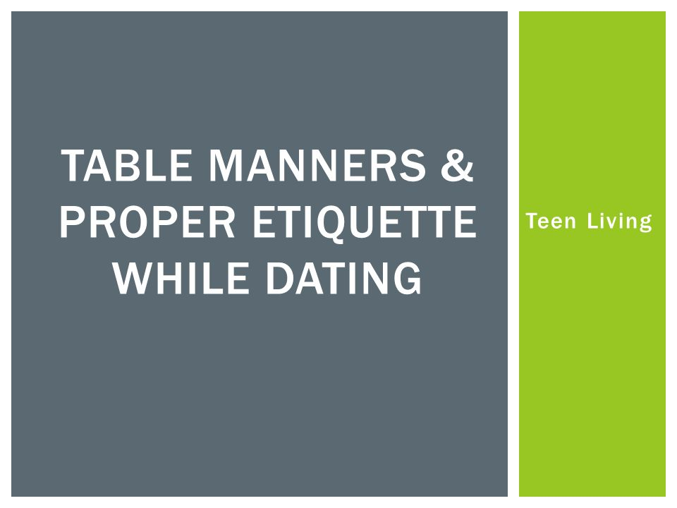 Manners dating table The Etiquette