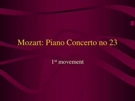 Area of Study 1: Mozart Symphony No 40 In G minor Mov 1