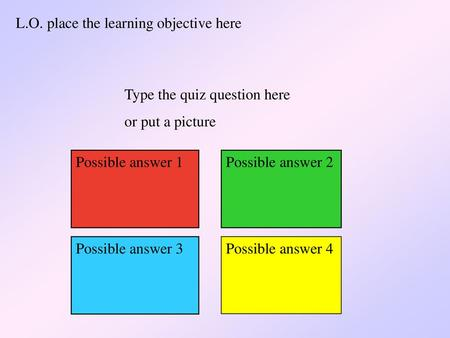 L.O. place the learning objective here