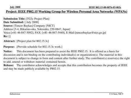 July 2008 Project: IEEE P802.15 Working Group for Wireless Personal Area Networks (WPANs) Submission Title: [TG3c Project Plan] Date Submitted: [ July.