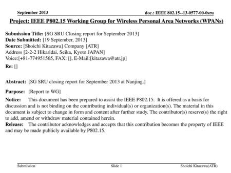 September 2013 Project: IEEE P802.15 Working Group for Wireless Personal Area Networks (WPANs) Submission Title: [SG SRU Closing report for September 2013]