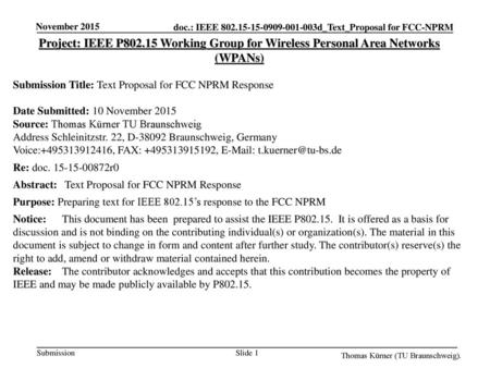 November 2015 Project: IEEE P802.15 Working Group for Wireless Personal Area Networks (WPANs) Submission Title: Text Proposal for FCC NPRM Response Date.