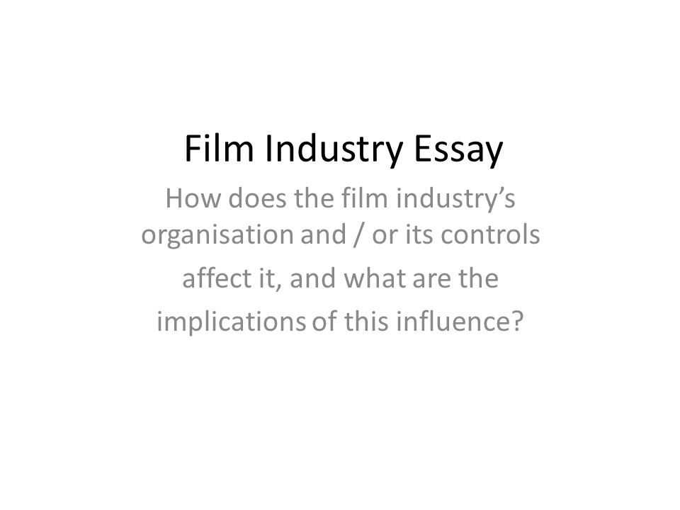 Essay on film industry do you need a resume for college interviews