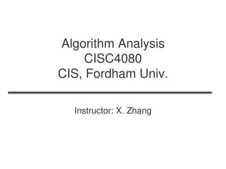 Computer Algorithms CISC4080 CIS, Fordham Univ  - ppt download