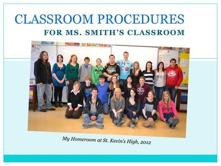 1  2 Homeroom Expectations (Room 309 )  Be in the