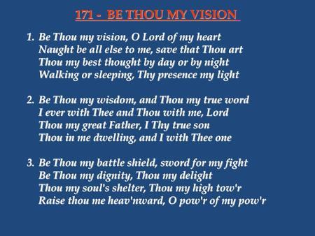 Be Thou My Vision Original Gaelic: Dallan Forgaill - ppt