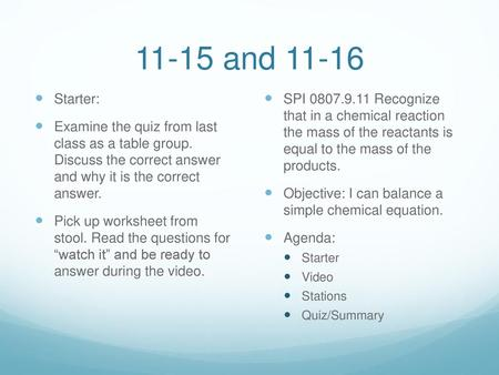 Chemistry Unit 7 Balancing and Reactions Day 41 3/17 Homework: Read
