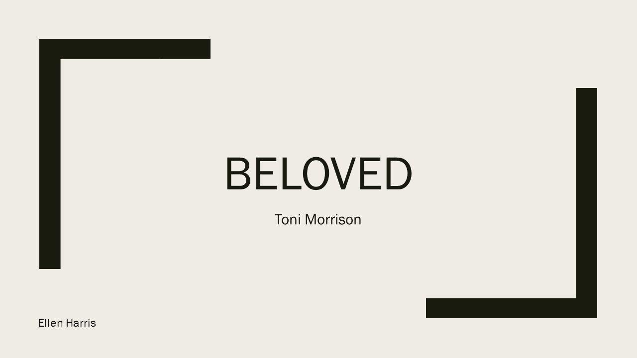 Beloved Toni Morrison Ellen Harris.