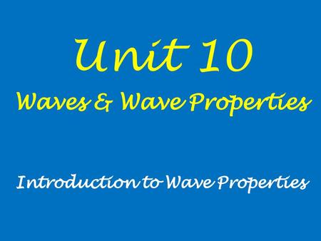 """Unit 10 """"Waves and Wave Properties"""" - ppt video online download"""