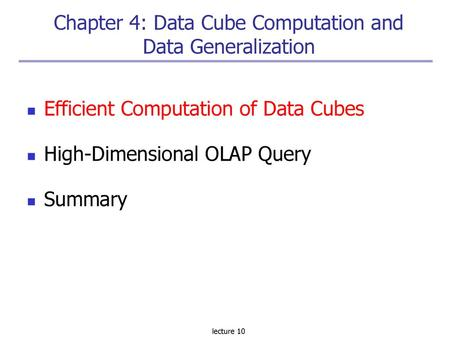 Efficient Methods for Data Cube Computation and Data Generalization