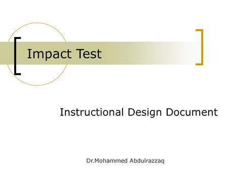 Drop Test Siripong Malasri, Ph D , P E , CPLP Technician