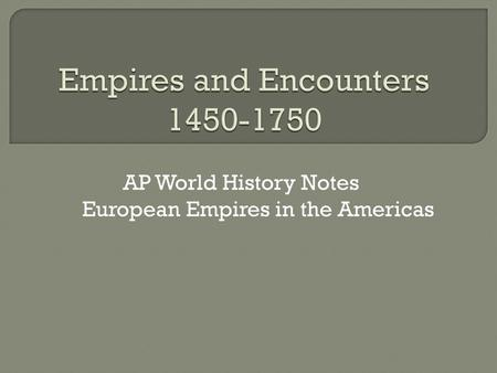 Empires And Encounters Ppt Download