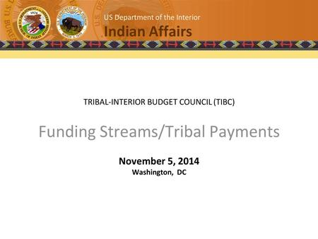 Tribal Interior Budget Council Meeting OST Update - ppt video online