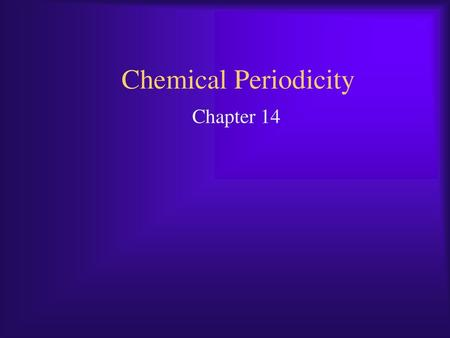 Chapter 13 Chemical Periodicity Ppt Video Online Download