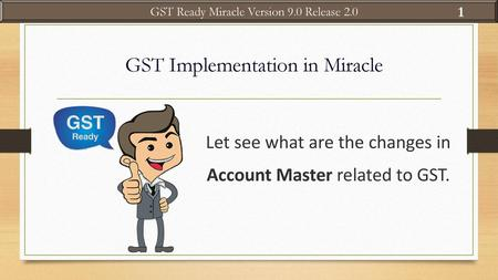 GST Implementation in Miracle - ppt download