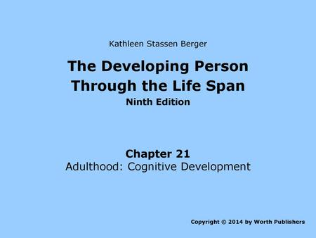 Kathleen Stassen Berger The Developing Person Through The