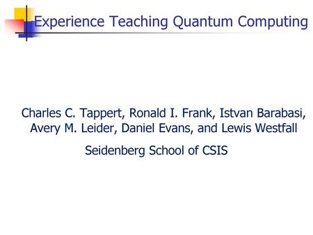 STUDENT USER EXPERIENCE WITH QUANTUM COMPUTING - ppt download