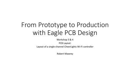 EAGLE Schematic Module PCB Layout Editor Autorouter Module  - ppt