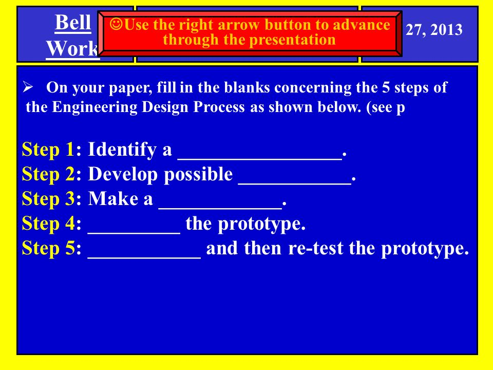 On Your Paper Fill In The Blanks Concerning The 5 Steps Of The Engineering Design Process As Shown Below See P Step 1 Identify A Ppt Download
